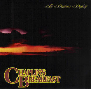 "Chaplin's Breakfast ""The Darkness Display"""