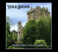 "Yoke Shire ""Awakening Celtic Spirits"""